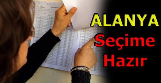 Alanya Seçime HAZIR..