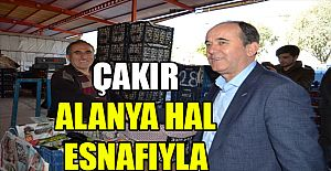 ÇAKIR, ALANYA HAL ESNAFINI ZİYARET...