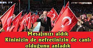 Cumhurbaşkanı Erdoğan 'Mesajı aldık'