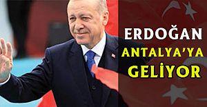 Cumhurbaşkanı Recep Tayyip Erdoğan, Antalya'ya geliyor.