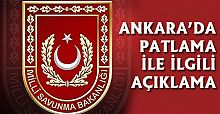 Ankara da Askeri Mühimmat deposundaki Patlama ile ilgili açıklama