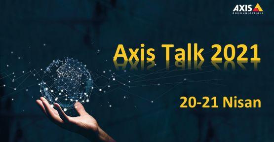 Axis Talk 20-21 Nisan'da Gerçekleşiyor