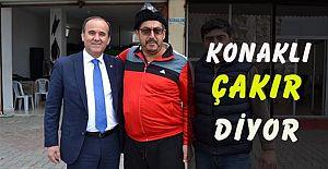 ÇAKIR'A KONAKLI'DA BÜYÜK İLGİ!