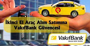 İkinci el araç alım satımına VakıfBank güvencesi