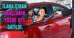 İLANA ÇIKAN ARAÇLARIN YÜZDE 61'İ SATILDI.