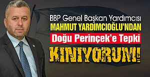 BBP Genel Başkan Yardımcısı Yardımcıoğlundan...