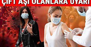 Çift aşı olup virüse yakalananların...