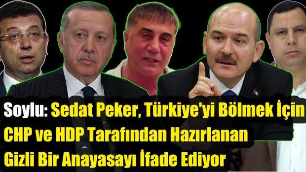 Soylu Sedat Peker, Türkiye'yi Bölmek İçin CHP ve HDP Tarafından Hazırlanan Gizli Bir Anayasa